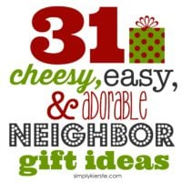 31 Cheesy, Easy & Adorable Neighbor Gift Ideas | oldsaltfarm.com