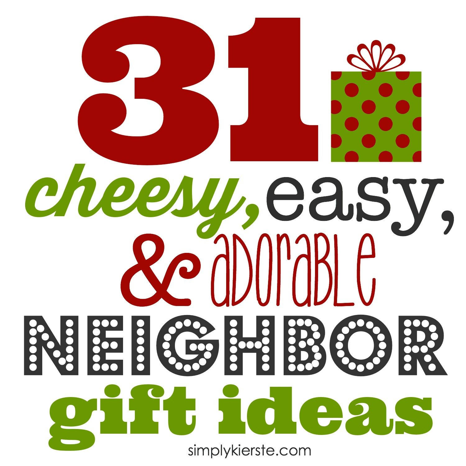 31 Cheesy, Easy & Adorable Neighbor Gift Ideas | simplykierste.com