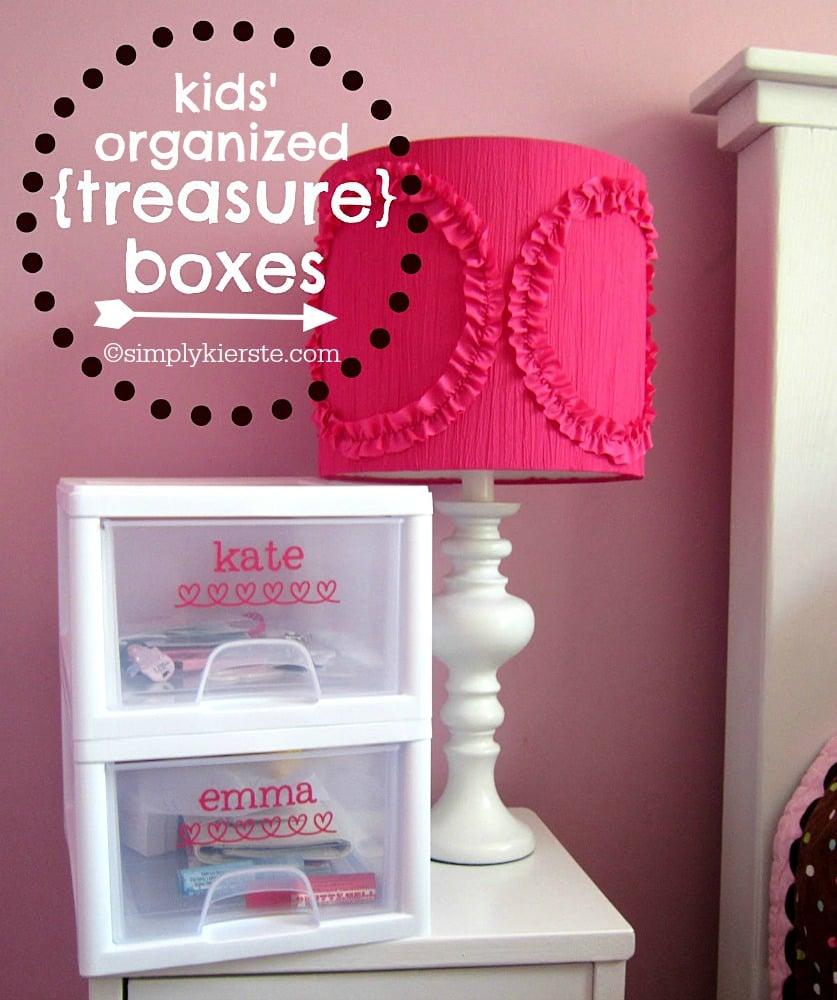 "Kids' Treasure Boxes:  Keeping Their ""Treasures"" Organized"