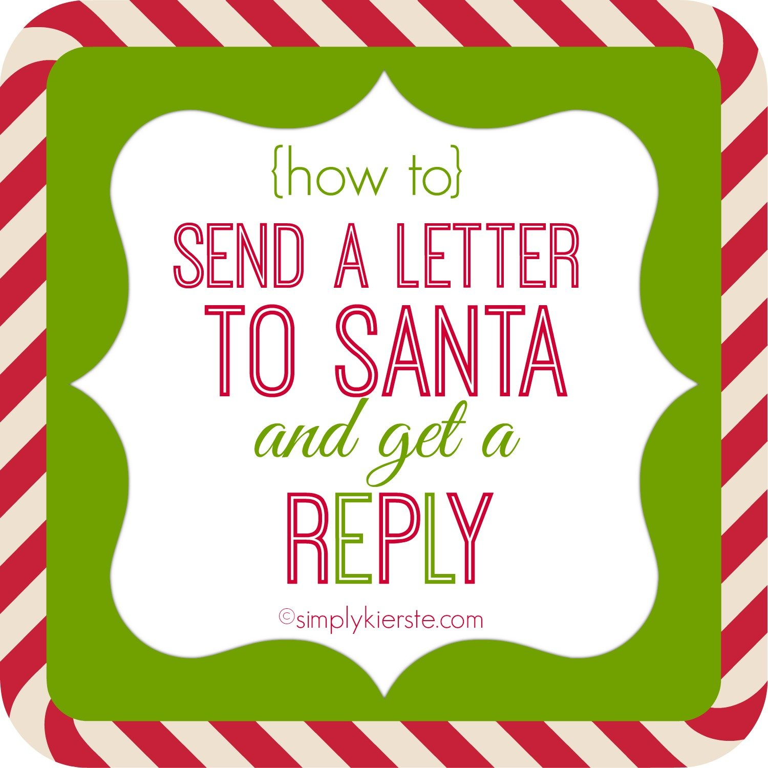how to send letters to santa and get a reply simplykierstecom