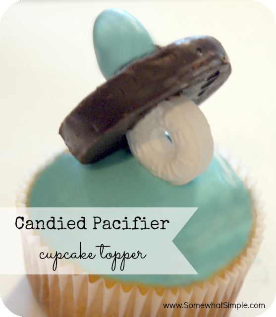 It's Baby Time | Candied Pacifier Cupcake Topper with Somewhat Simple | simplykierste.com