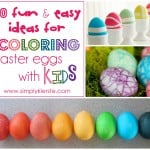 {10 fun & easy ideas for coloring easter eggs with kids}
