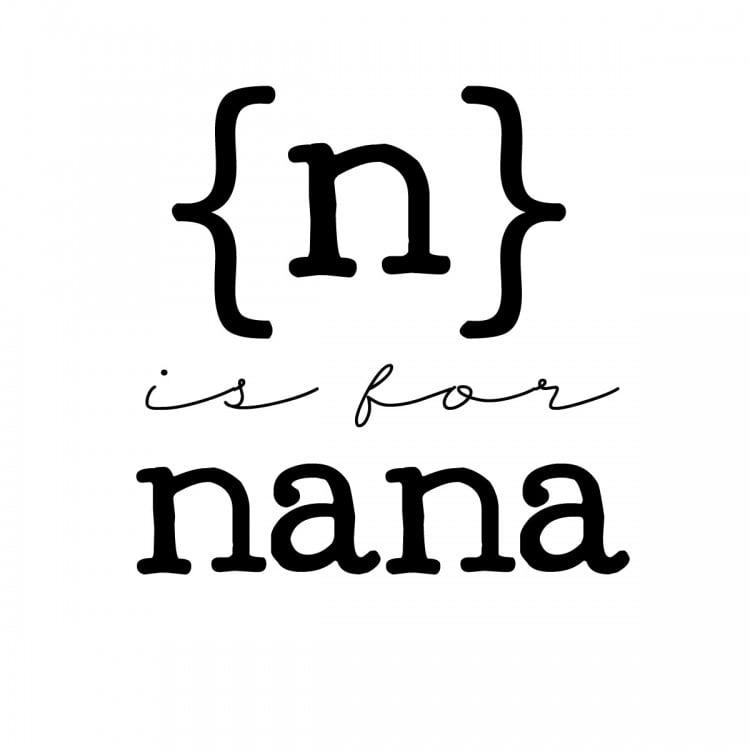 n is for nana