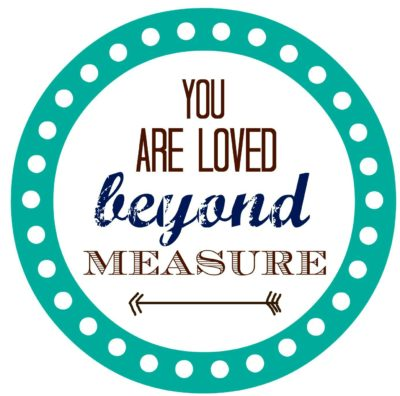 You are loved beyond measure   A gift for dads   sipmpykierste.com