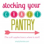 {stocking your craft pantry}