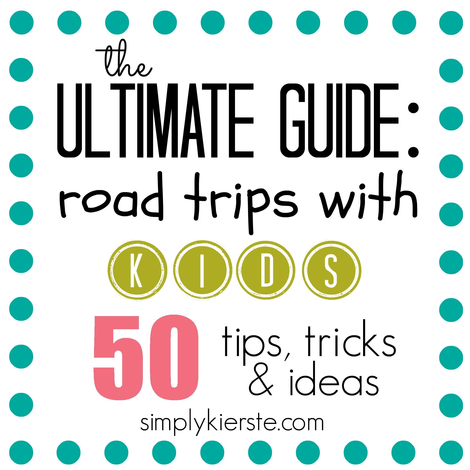 The ultimate guide: 50 tips, tricks & ideas for road trips with kids