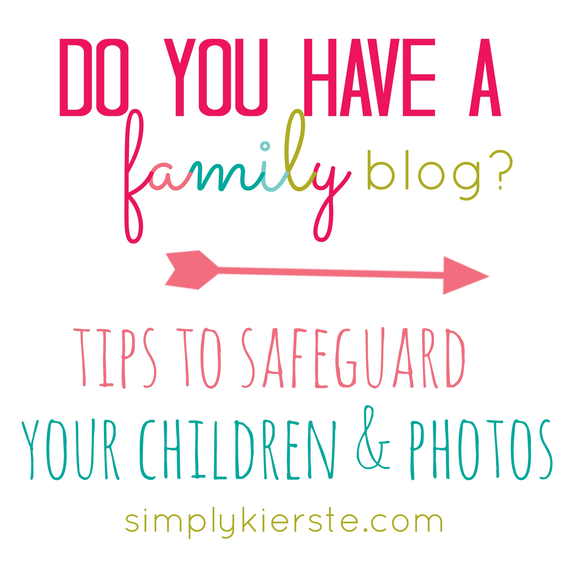 {do you have a family blog? tips to safeguard your family's online photo safety}