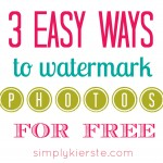 {how to watermark your photos: three easy & free tutorials for both picasa and picmonkey}