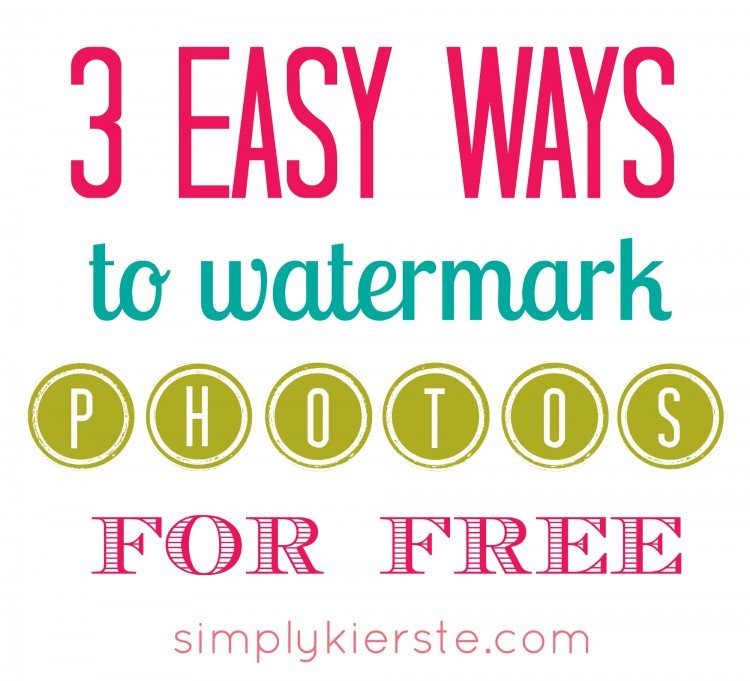 3 Easy Ways to Watermark Your Photos   simplykierste.com