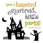 Haunted Gingerbread House Party!