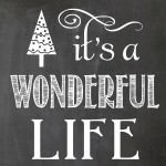 {it's a wonderful life chalkboard printable}