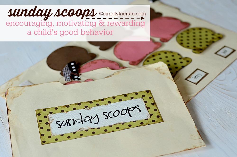 Sunday Scoops: Encouraging, Motivating & Rewarding a Child's Good Behavior