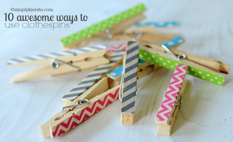 10 Ways to Use Clothespins | simplykierste.com