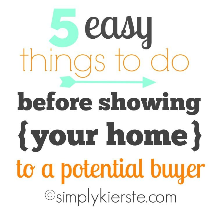 Easy Things to Do Before Showing Your Home to a Potential Buyer | simplykierste.com