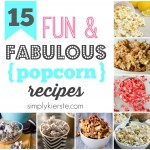 15 Fun & Fabulous Popcorn Recipes