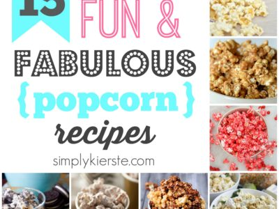 15 Fun & Fabulous Popcorn Recipes | simplykierste.com
