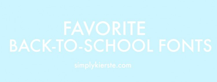 Favorite Back-to-School Fonts | simplykierste.com