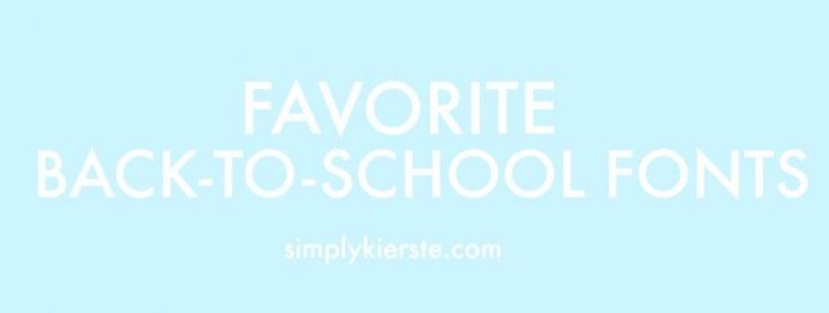 Favorite Back-to-School Fonts | oldsaltfarm.com