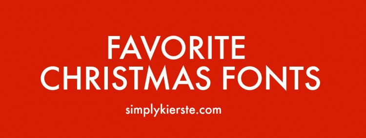 Favorite Christmas Fonts | simplykierste.com