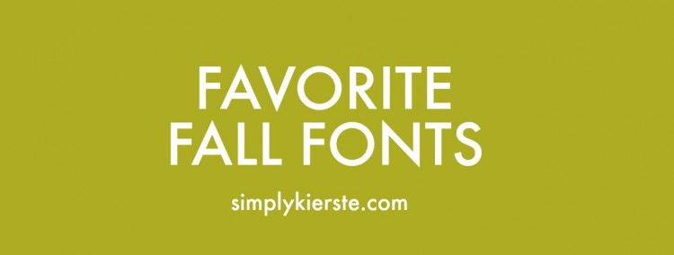 Favorite Fall Fonts | simplykierste.com