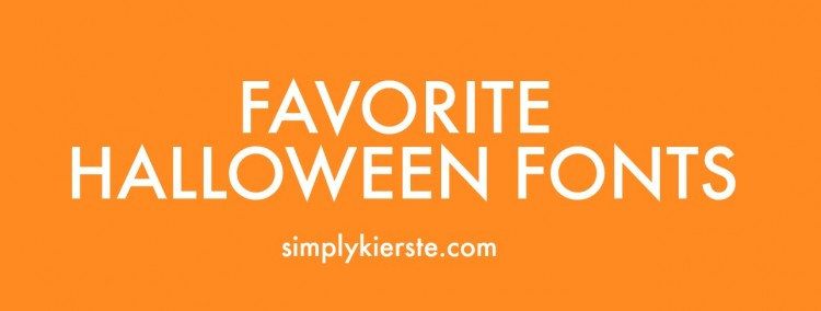 Favorite Halloween Fonts | simplykierste.com