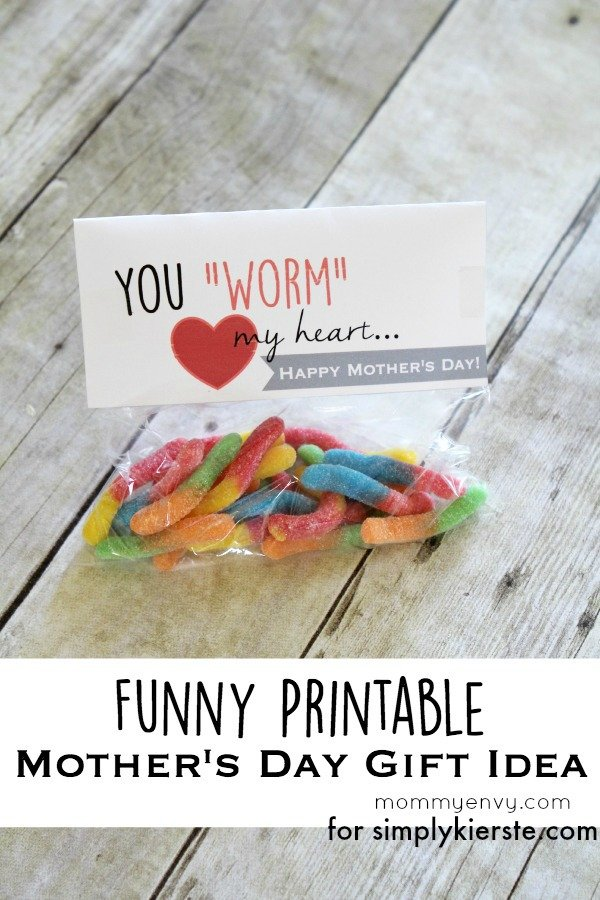 You WORM my heart…a funny Mother's Day printable