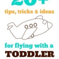 20+ best tips, tricks & ideas for flying with a toddler