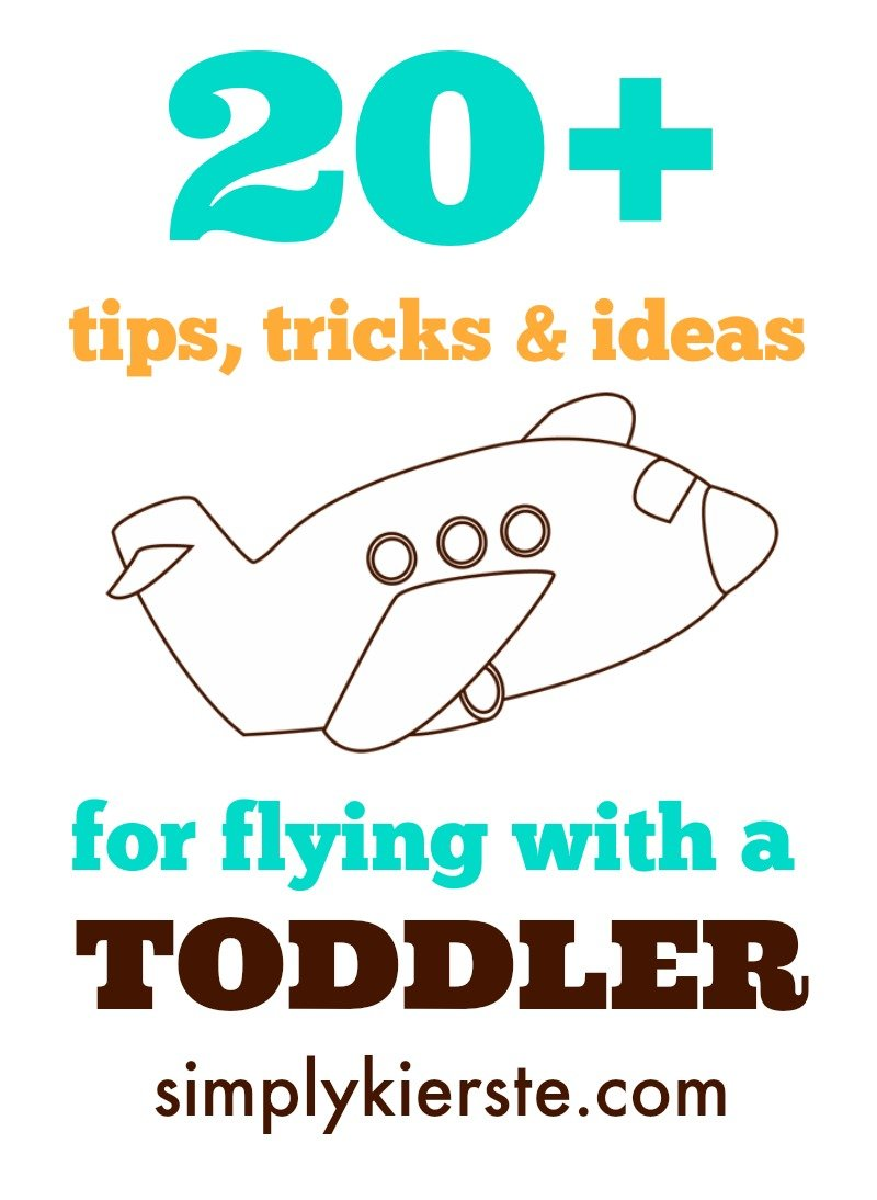 20+ Best Tips & Ideas for Flying With A Toddler