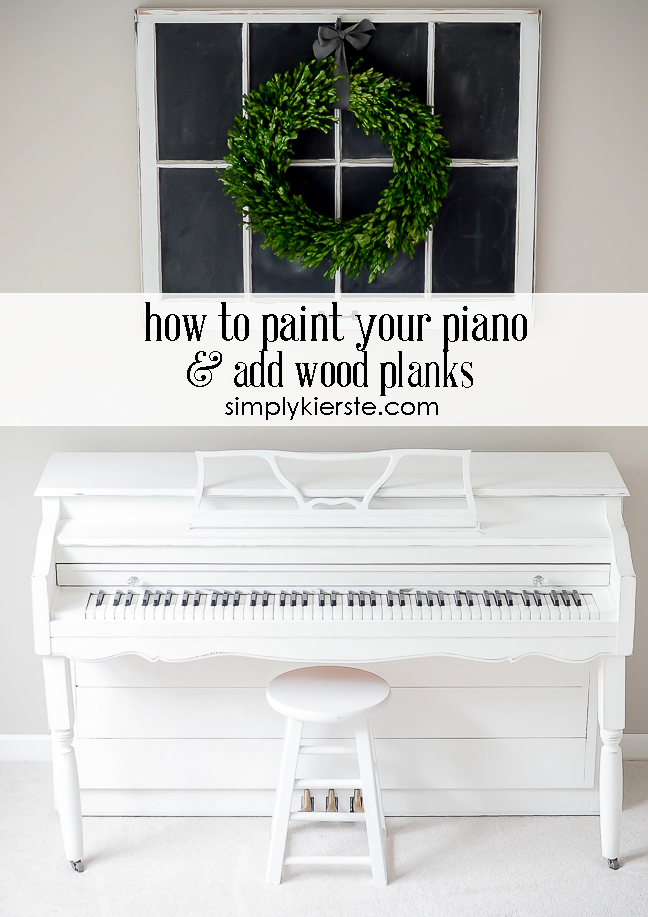 how to paint your piano and add wood planks | simplykierste.com