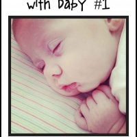 What I wish I knew with baby # 1…truths, tips, and ideas