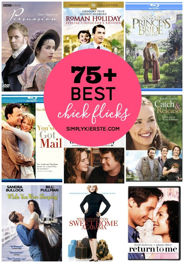75+ Best Chick Flicks! | simplykierste.com