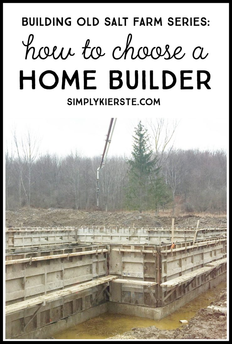 How to Choose a Home Builder | simplykierste.com