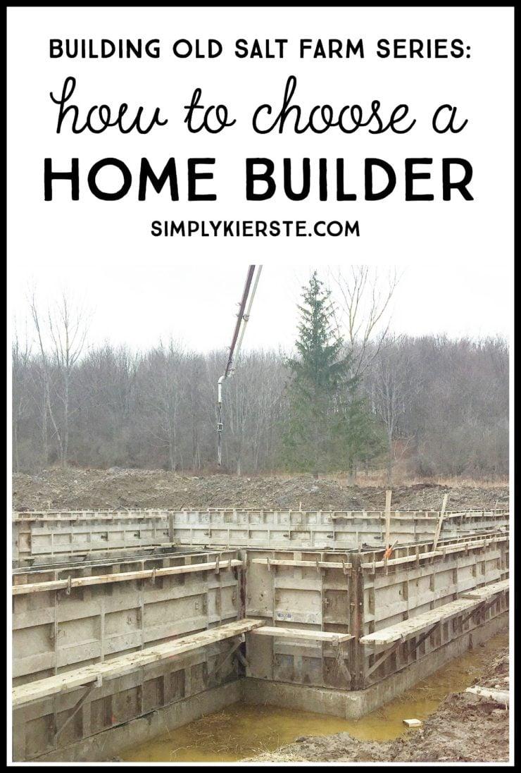 How to Choose a Home Builder | simplykierste.com