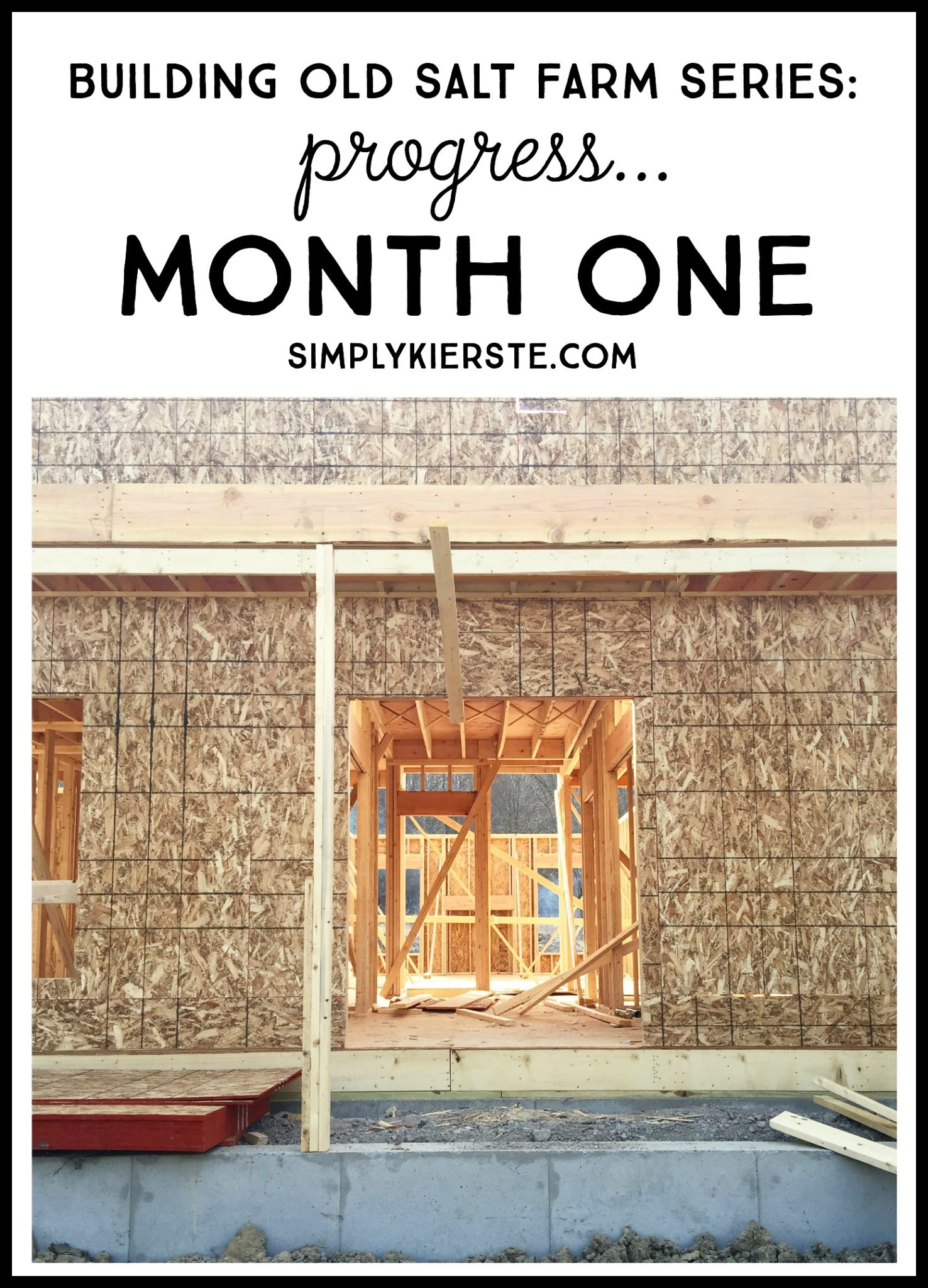 Building Old Salt Farm: Progress Month One | simplykierste.com
