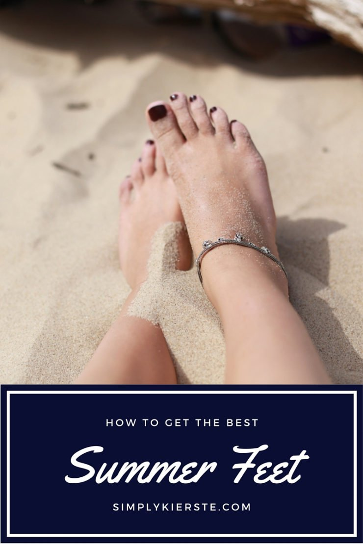 How to Get the Best Summer Feet | simplykierste.com