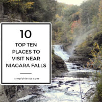 Top 10 Places to Visit Near Niagara Falls | simplykierste.com