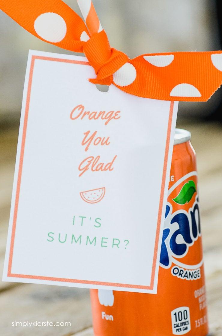 Orange You Glad It's Summer   Free Printable & Gift Idea   simplykierste.com