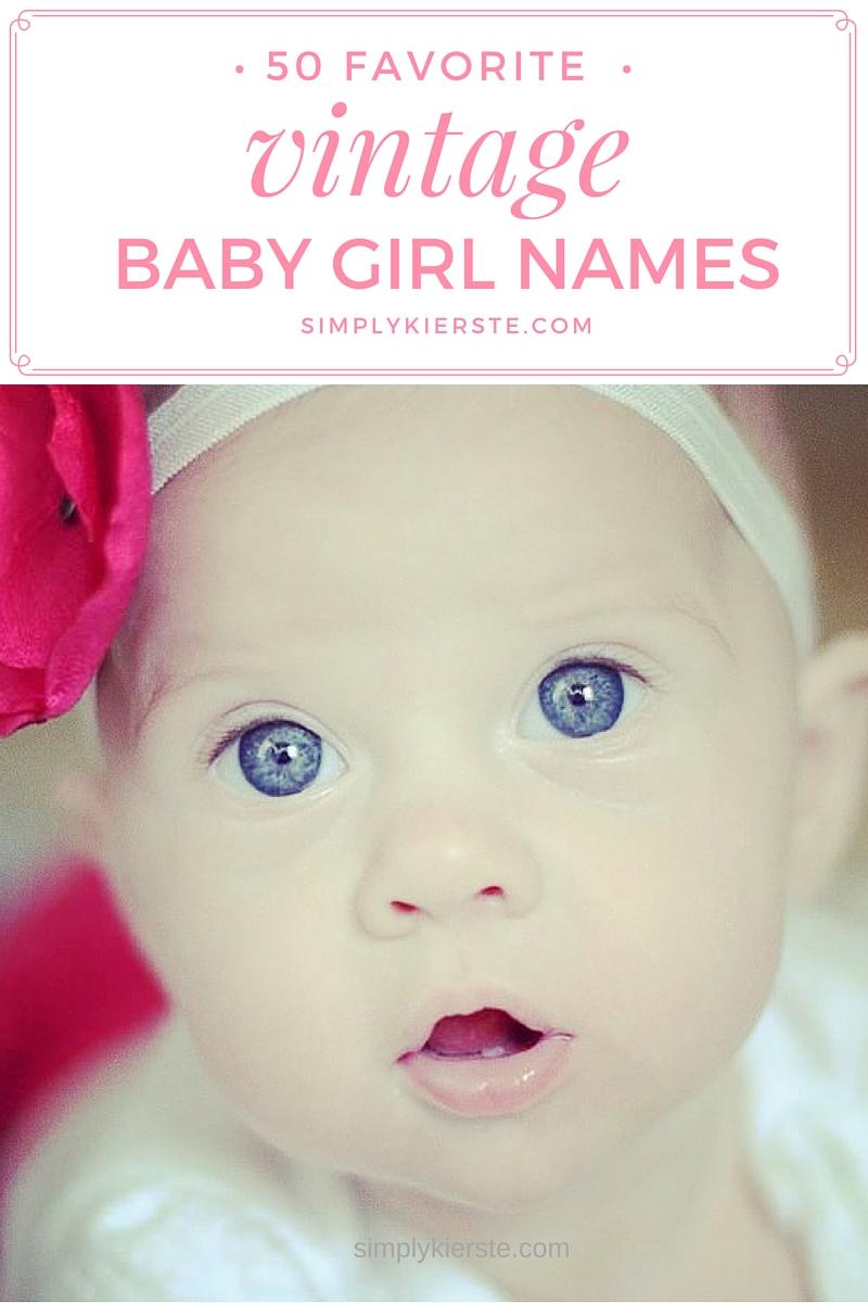 50 Favorite Vintage Baby Girl Names