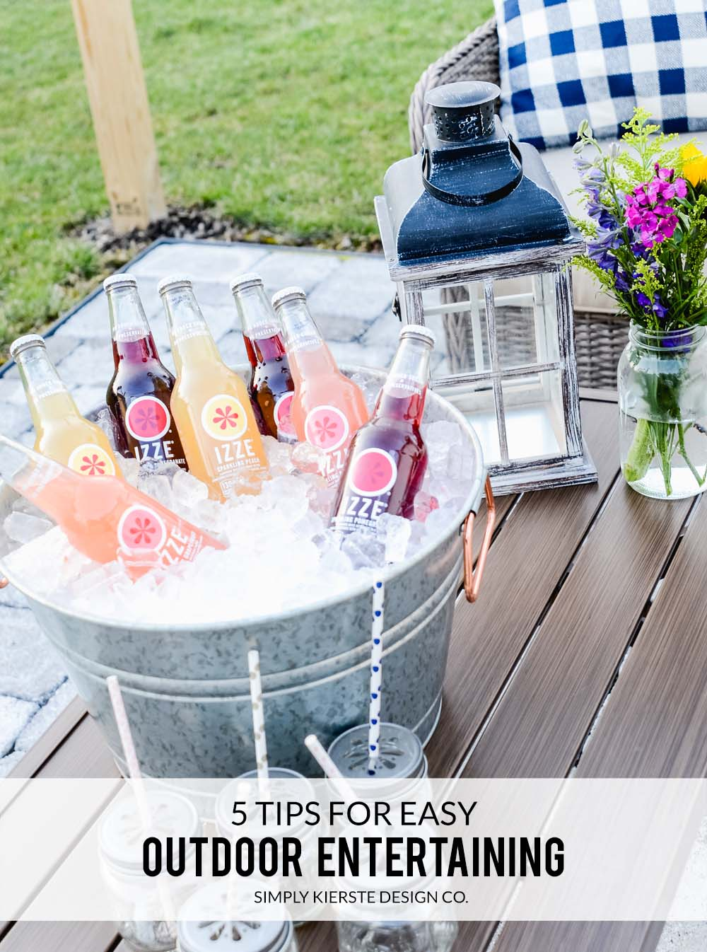 Tips for Easy Outdoor Entertaining | Setting an Outdoor Table #summerentertaining #entertaining tips #outdoorentertaining #galvanizedservingpieces #outdoorlantern #beveragetub #summerstyle #patio #backyardideas #settingasummertable
