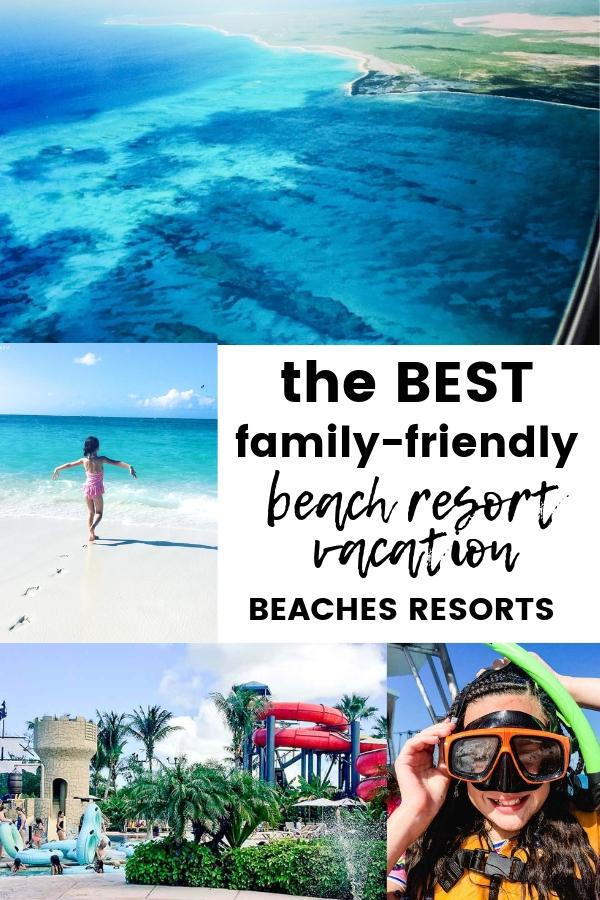 The Best Family Beach Resort Vacation | Beaches Resorts