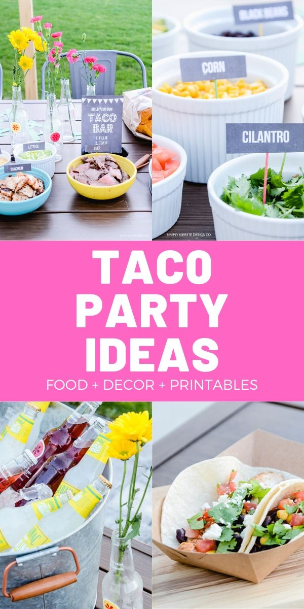 Taco Party Ideas | Food, Decor, Printables